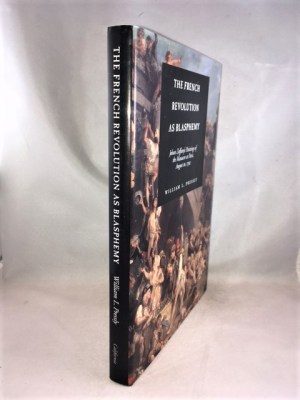 The French Revolution as Blasphemy: Johan Zoffany's Paintings of the Massacre at Paris, August 10, 1792 (Volume 6) (The Discovery Series)