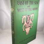 East of the Sun and West of the Moon: Twenty-One Norwegian Folk Tales
