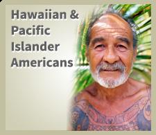 Hawaiian and Pacific Islander Americans