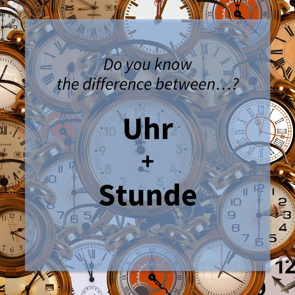 Image asking whether you know the difference between the German words 'Uhr' and 'Stunde' (common mistakes).