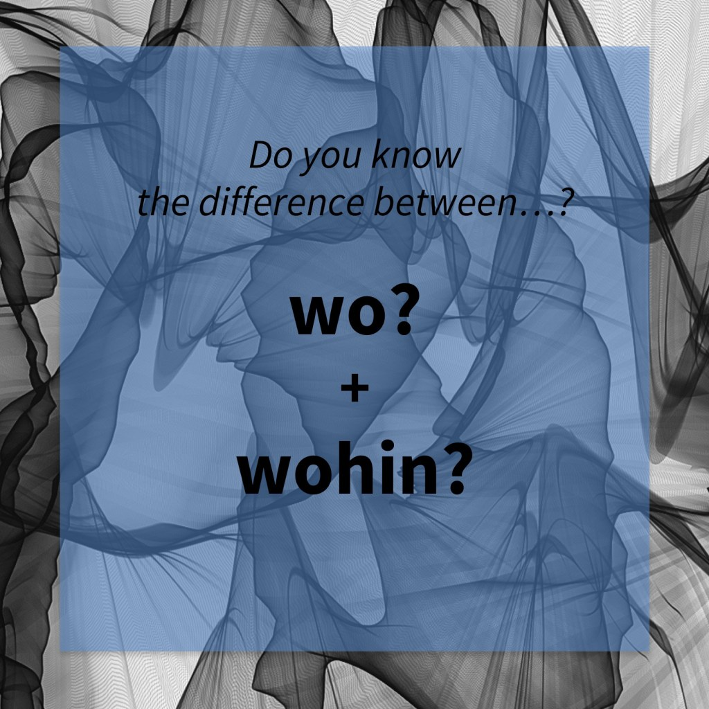 Image asking whether you know the difference between the German words 'wo' and 'wohin' (common mistakes).