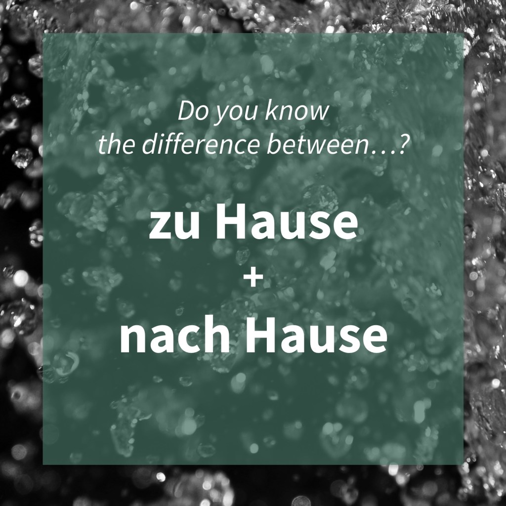 Image asking whether you know the difference between the German words 'zu Hause' and 'nach Hause' (common mistakes).