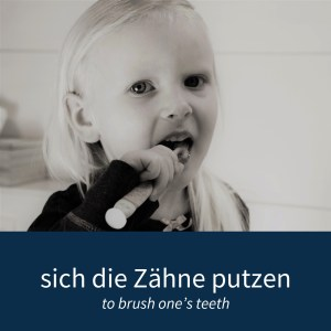 "Image showing a girl brushing her teeth with the caption ""sich die Zähne putzen - to brush one's teeth"""