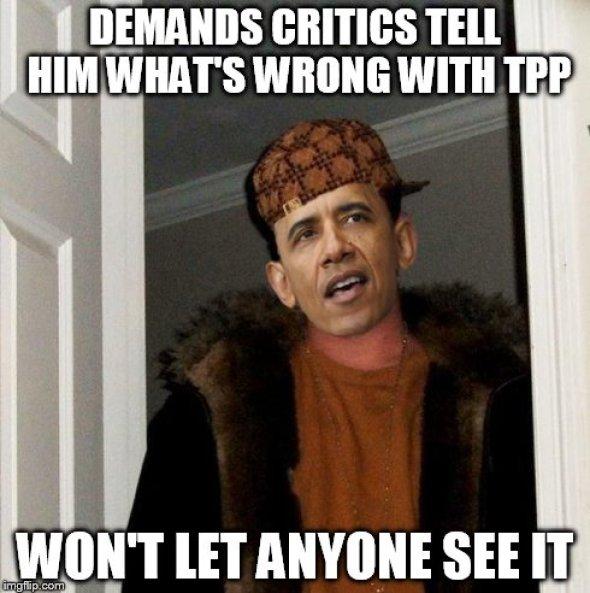 Les pide a los criticos que le digan que tiene de malo el TPP... no deja que nadie vea el tratado.