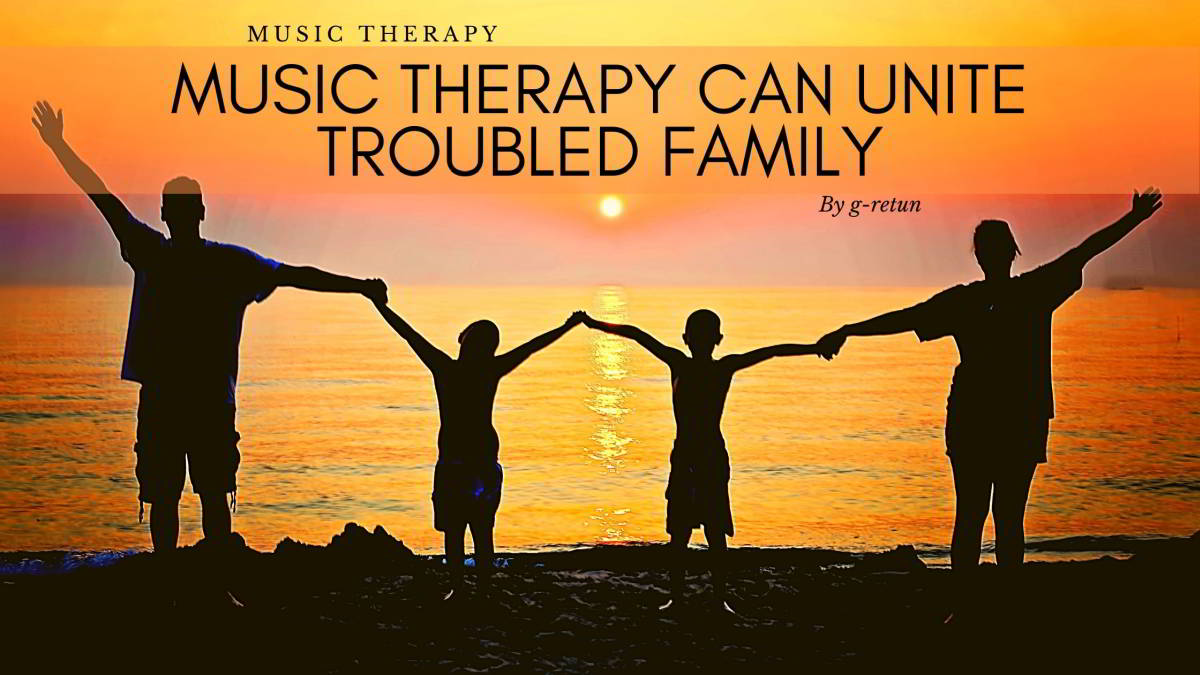 Music-Therapy-Can-Unite-Troubled-Family