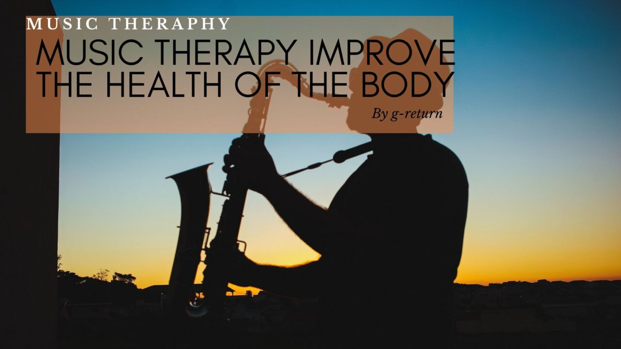 Music-Therapy-Improve-The-Health-of-The-Body