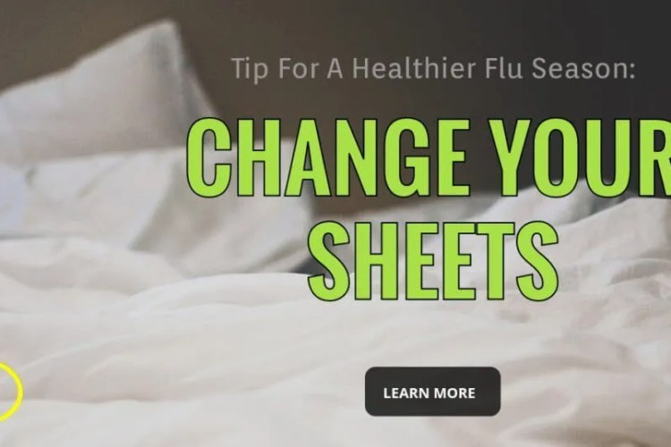 Tips For A Healthier Flu Season #6 of 7: Change Your Sheets