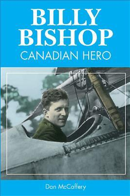 Billy Bishop: Top Canadian Flying Ace, by Dan McCaffery (2/6)