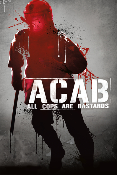 A.C.A.B.: All Cops Are Bastards