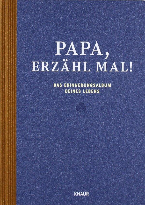 Papa erzhl mal  Das Erinnerungsalbum deines Lebens