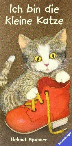 Ich bin die kleine Katze  Kinderbuch ab 2 Jahre