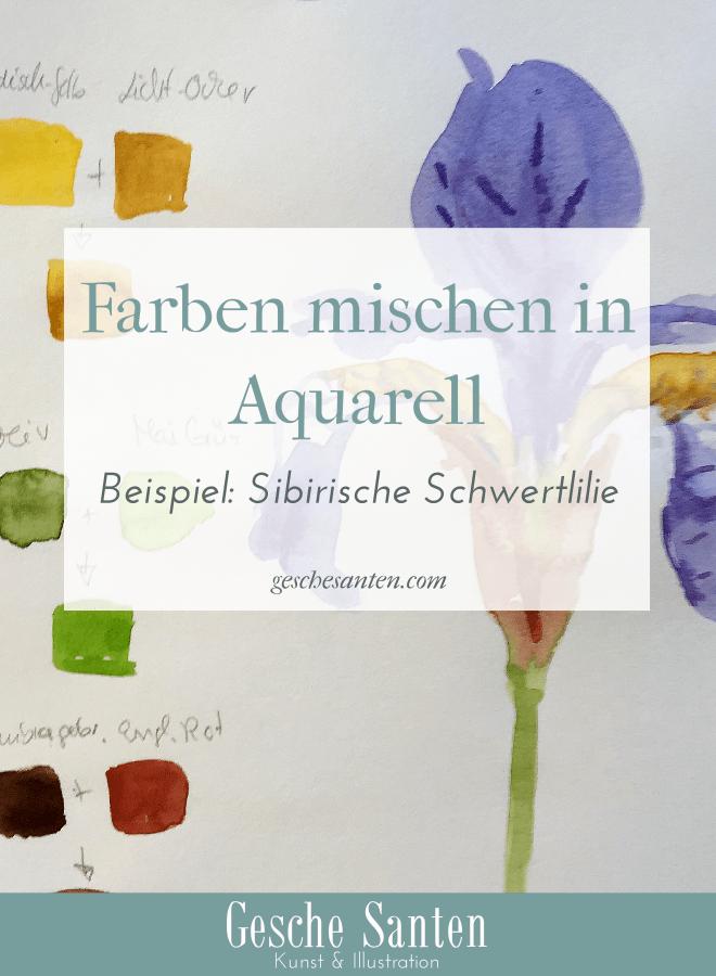 Mischen will gelernt sein - Farbkarten in Aquarell erstellen Wie mische ich Farben in Aquarell - Übungen| Gesche Santen Blog