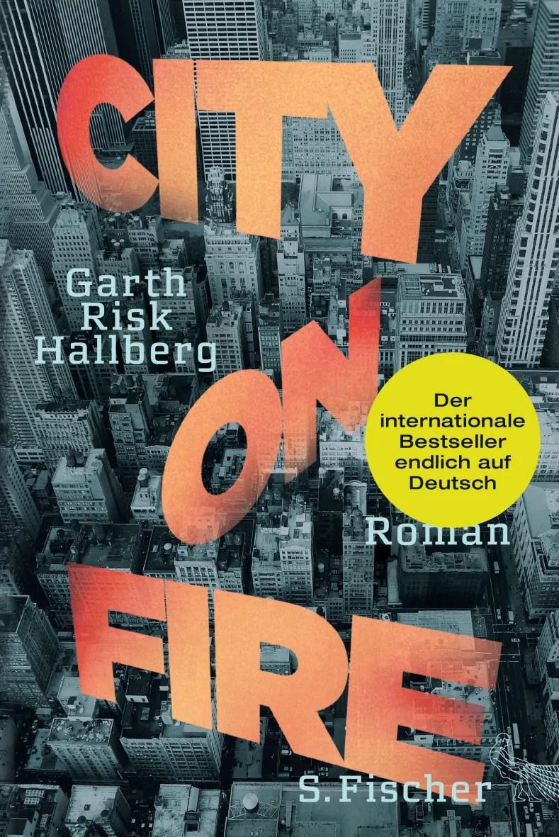 Garth Risk Hallberg, City on Fire, Buchcover; Quelle: fischerverlage.de