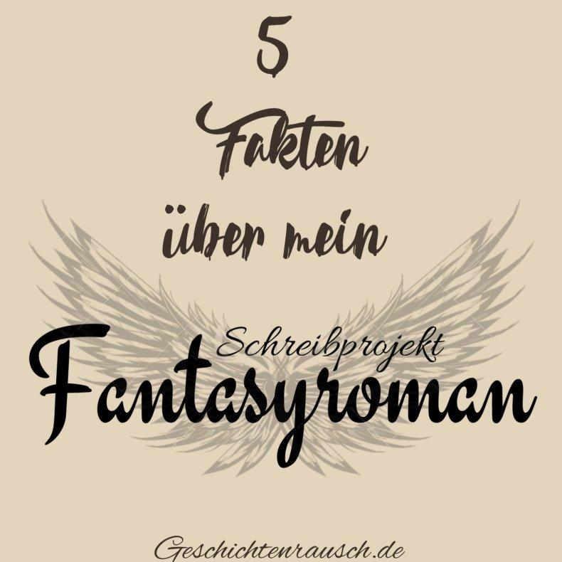"""5 Fakten über mein Schreibprojekt """"Fantasyroman"""""""
