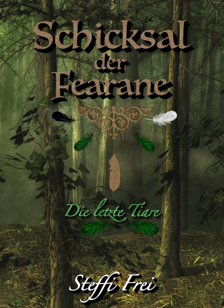 Cover von Schicksal der Fearane - Die letzte Tiare von Steffi Frei