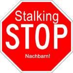 Stop Stalking - Nachbarn