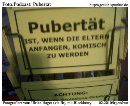 Beschilderung: Pubertät ist, ...