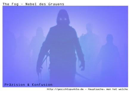 Präzision & Konfusion - The Fog, Nebel des Grauens