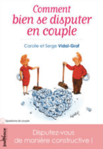 Comment bien se disputer en couple : C etS Vidal-graf