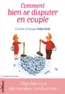 Comment bien se disputer en couple : C etS Vidal-graf