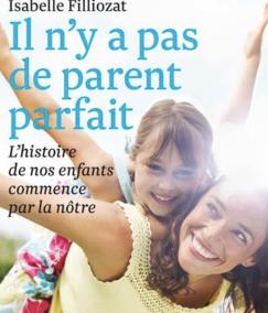 Il n y a pas de parent parfait : I. Filliozat