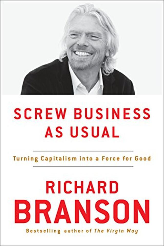 """""""Screw Business As Usual: Turning Capitalism into a Force for Good"""" de Richard Branson (Foto: Amazon)"""