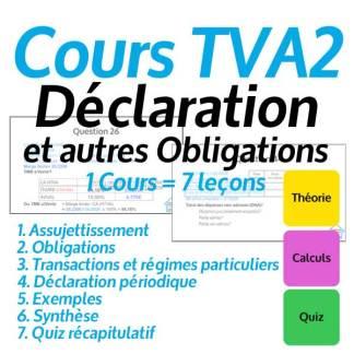 Cours TVA2 Déclaration et autres obligations