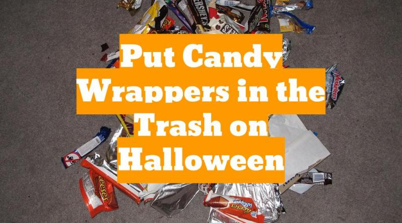 empty candy wrappers, candy wrappers trash