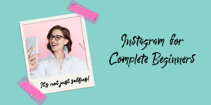 Instagram for Complete Beginners