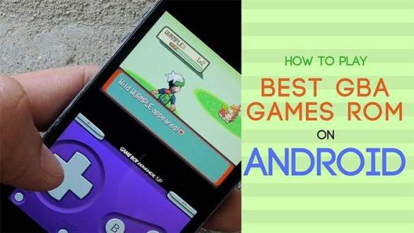 How to Play the Best GBA Games ROM on Android