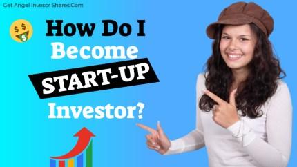 How Do I Become A Startup Investor?