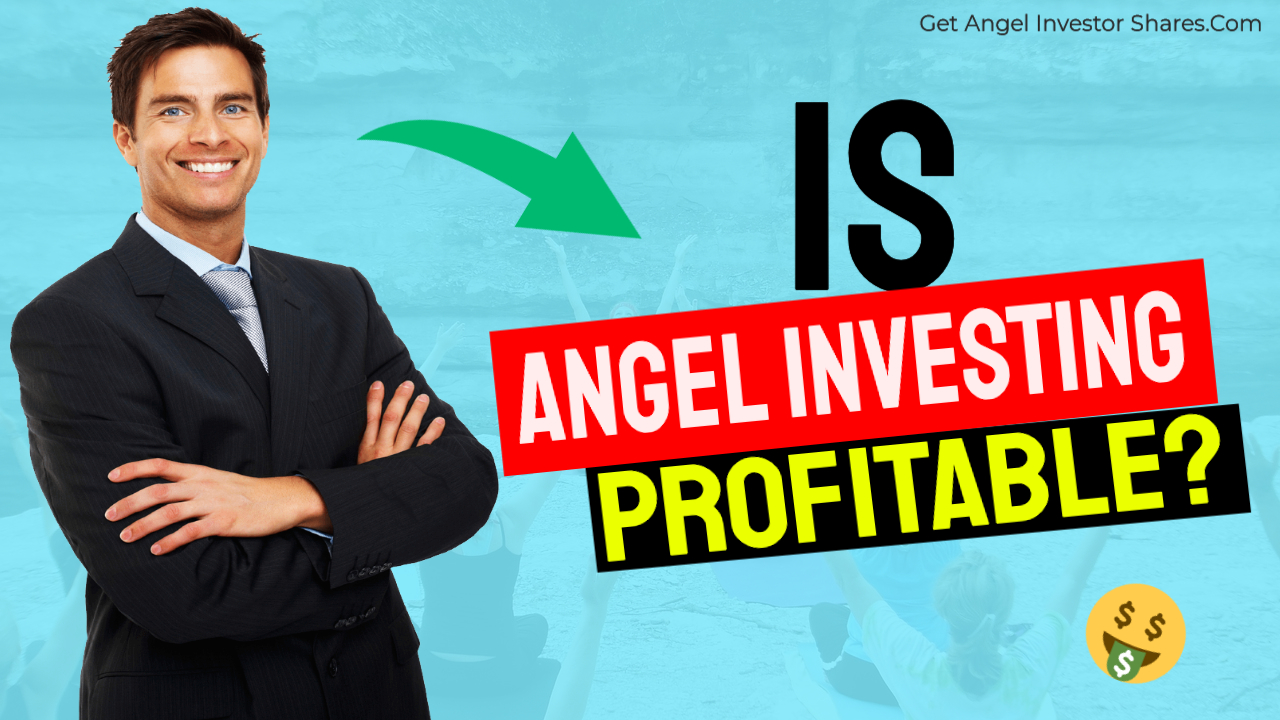 Is Angel Investing Profitable?