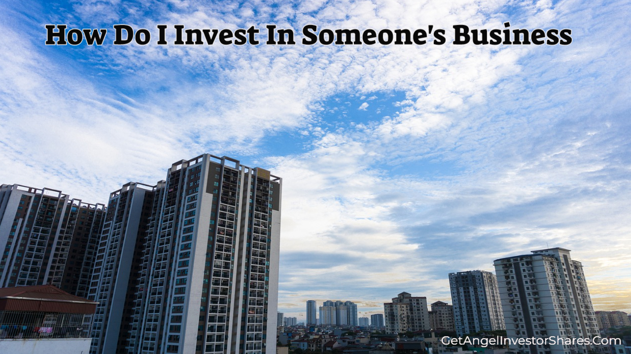 How Do I Invest In Someone's Business
