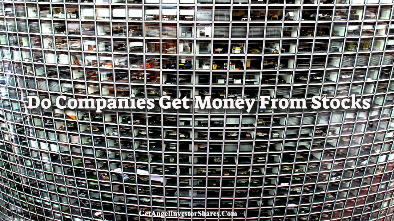 Do Companies Get Money From Stocks