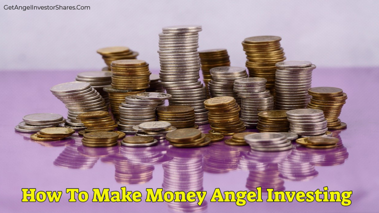 How To Make Money Angel Investing