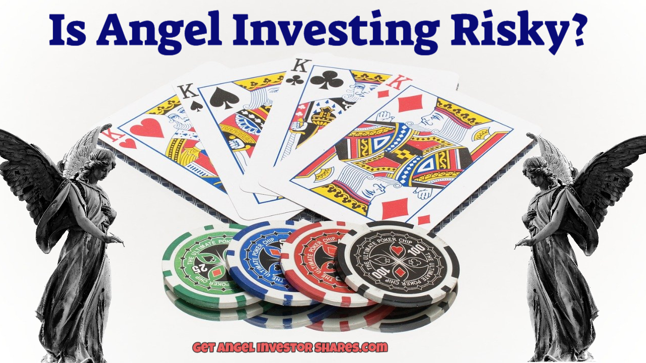 Is Angel Investing Risky?