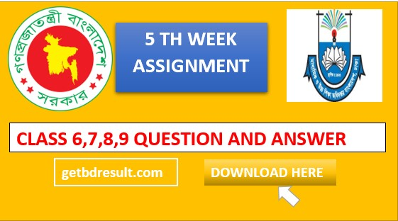5th Week Assignment Question and Answer 2021 Class 6, 7, 8, 9 PDF