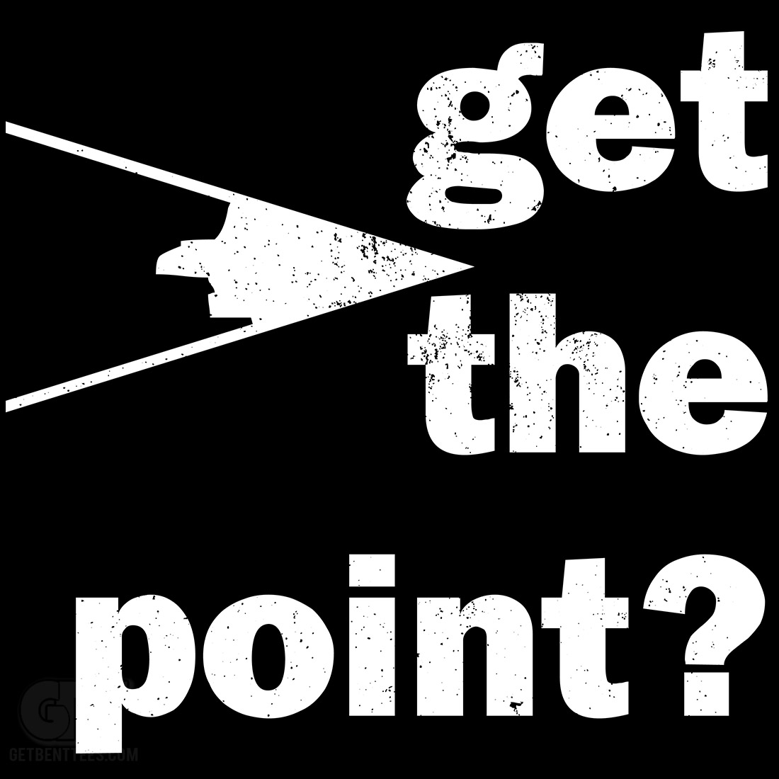 Get The Point T Shirt
