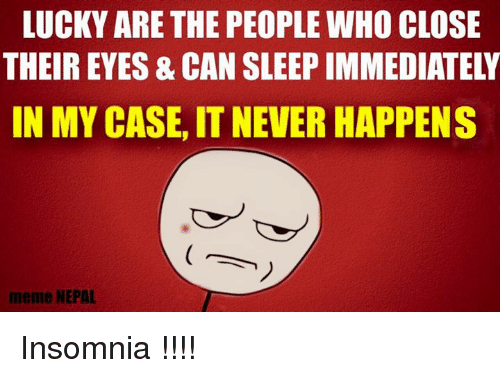 lucky are the people who close their eyes, can sleep immediately. in my case, it never happens