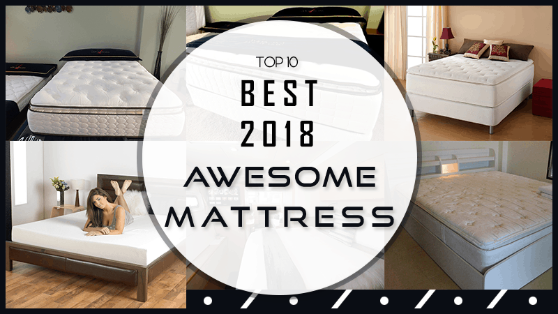 10 Best Mattress Of 2018 – Guide And Reviews