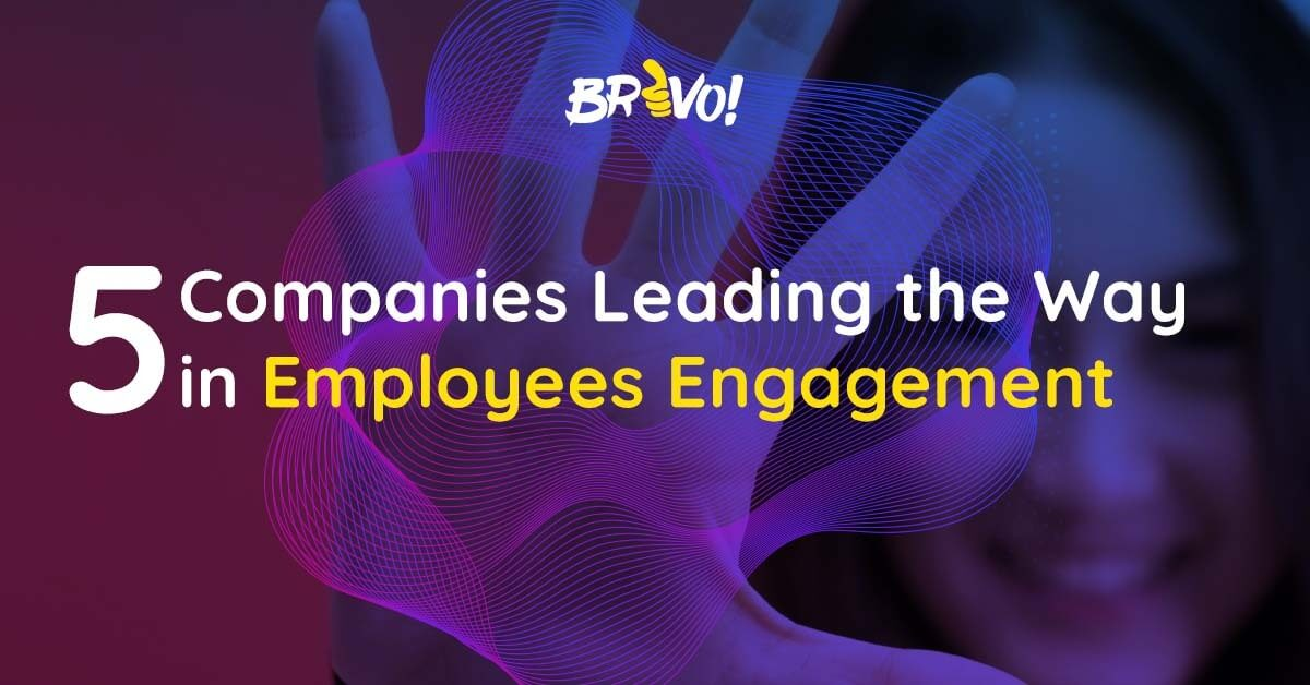 5 Companies Leading the Way in Employees Engagement