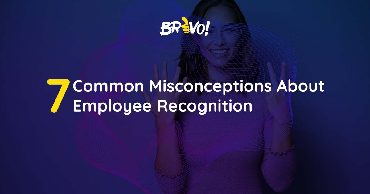 7 Common Misconceptions About Employee Recognition