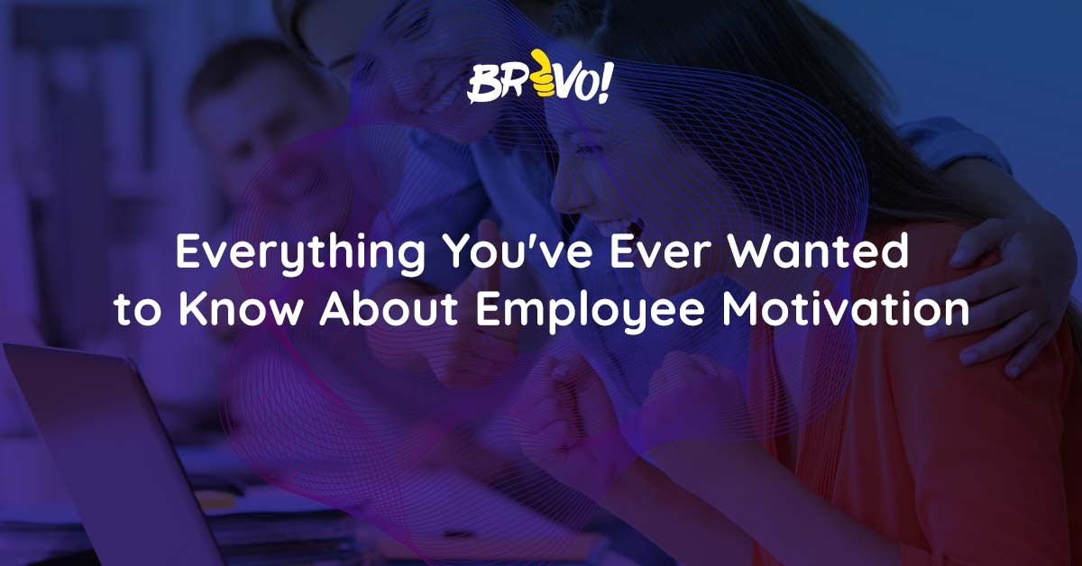 Everything You've Ever Wanted to Know About Employee Motivation
