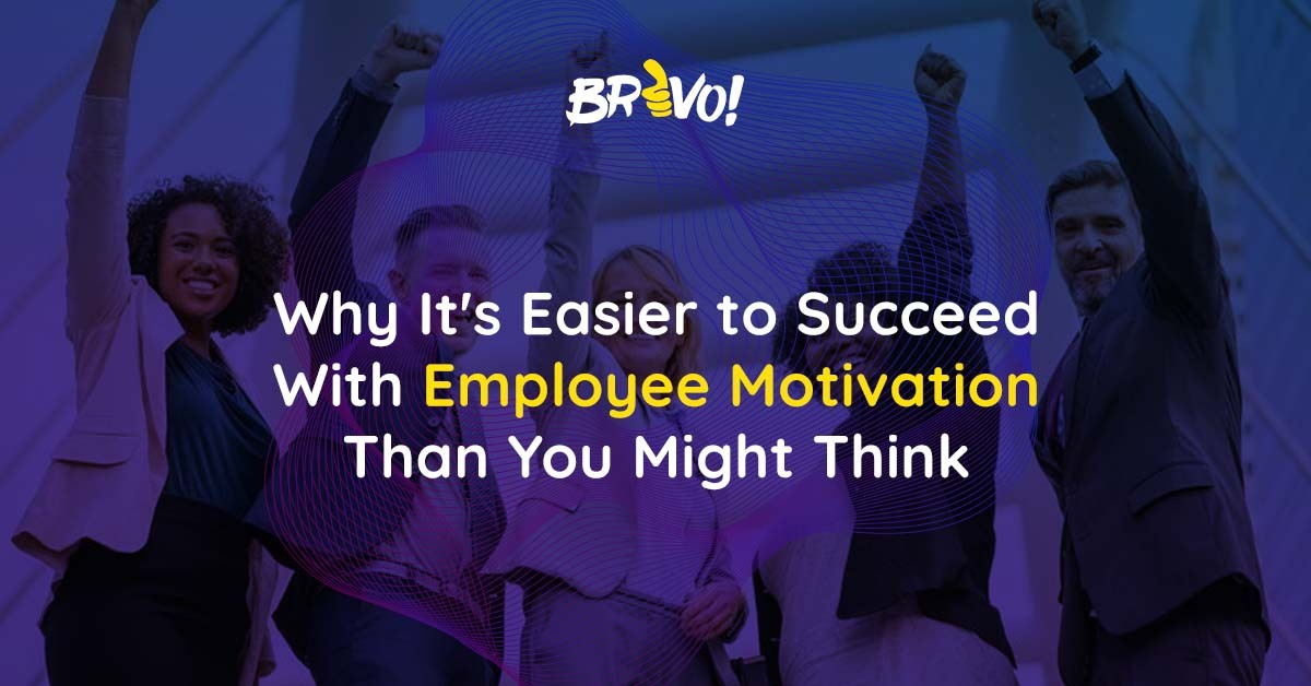 Why It's Easier to Succeed With Employee Motivation Than You Might Think