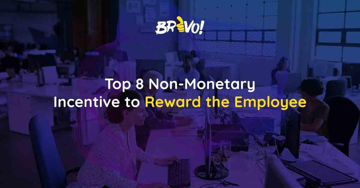 Top 8 non-monetary incentive to reward the employee