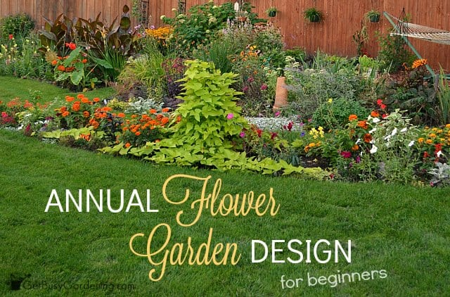 Annual Flower Garden Design For Beginners  Get Busy Gardening