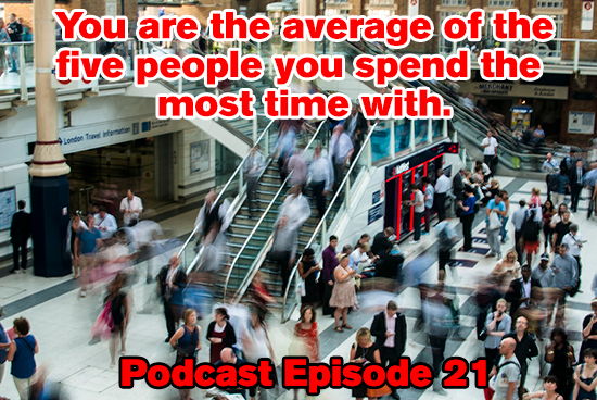 GBL 021: Why Choosing Who You Spend the Most Time With is So Important for Your Future