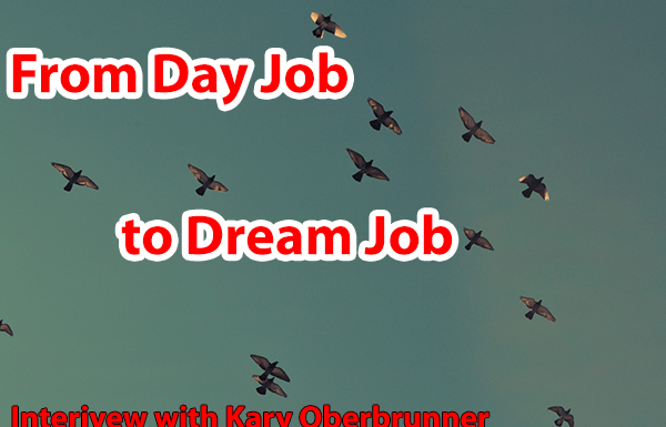 GBL 026: How to go from Day Job to Dream Job – Interview with Kary Oberbrunner
