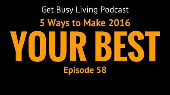 GBL 058: 5 Ways to Make 2016 Your Best Year Yet