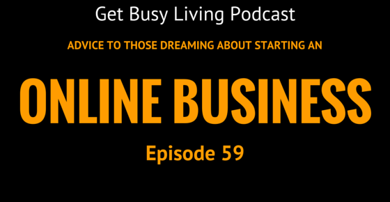 Advice to Those dreaming about starting an online business